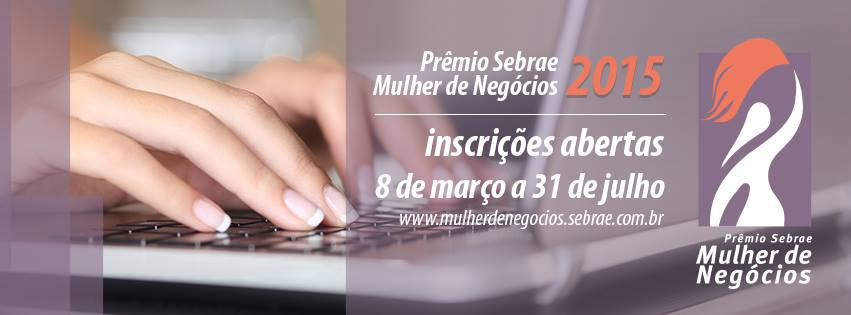 Inscrições abertas para o Prêmio Sebrae Mulher de Negócios